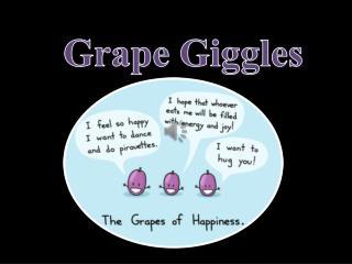 Grape Giggles  ?