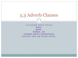 5.3  Adverb Clauses