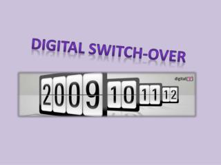 Digital Switch-over