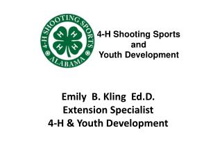 Emily  B. Kling   Ed.D . Extension Specialist 4-H & Youth Development