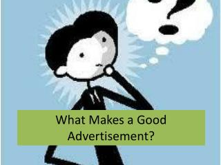 What Makes a Good Advertisement?
