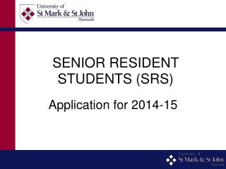 SENIOR RESIDENT STUDENTS (SRS)