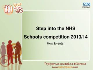 Step into the NHS  Schools competition 2013/14 How to enter