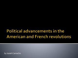 Political advancements in the American and French revolutions