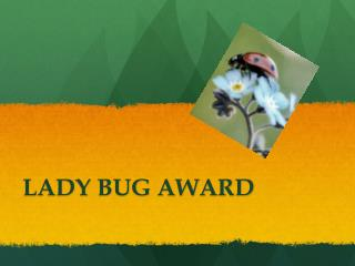 LADY BUG AWARD