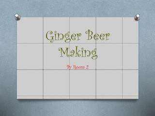 Ginger Beer Making