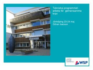 Tekniska programmet - arbeta f�r  gemensamma krav