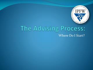 The Advising Process: