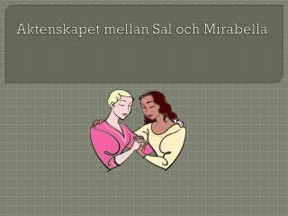 Äktenskapet mellan Sal och Mirabella