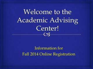 Welcome to the  Academic Advising Center!