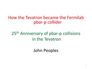 How the Tevatron became the Fermilab pbar-p collider  25 th  Anniversary of pbar-p collisions