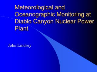 Meteorological and Oceanographic Monitoring at Diablo Canyon Nuclear Power Plant