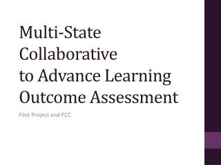 Multi-State  Collaborative  to Advance Learning Outcome Assessment