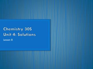 Chemistry  30S Unit 4:  Solutions