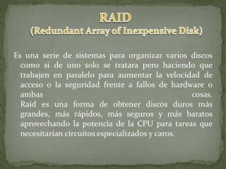 RAID  (Redundant Array of Inexpensive Disk)