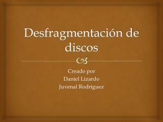Desfragmentaci�n de discos
