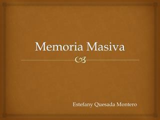 Memoria Masiva