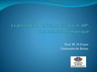 La perception de l'expertise par le JAP: une recherche empirique