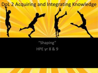 DoL  2 Acquiring and Integrating Knowledge