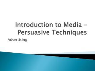 Introduction to Media – Persuasive Techniques