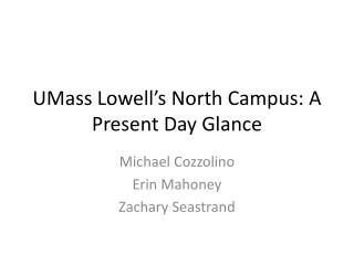 UMass Lowell�s North Campus:  A P resent Day Glance