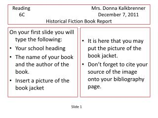 Reading				Mrs. Donna Kalkbrenner 6C					December 7, 2011 Historical Fiction Book Report