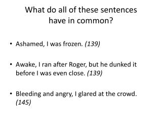 What do all of these sentences  have in common?