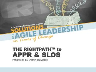 THE RIGHTPATH� to APPR & SLOS