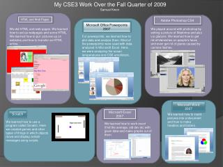 My CSE3 Work Over the Fall Quarter of 2009