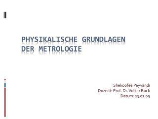 Physikalische Grundlagen der Metrologie