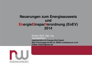 Neuerungen zum Energieausweis  u nd En ergie E inspar V erordnung (EnEV ) 2014
