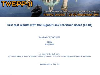First test results with the Gigabit Link Interface Board (GLIB) Paschalis VICHOUDIS CERN PH-ESE-BE