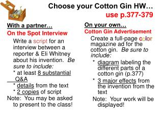 Choose your Cotton Gin HW… use p.377-379