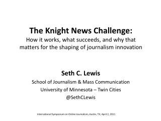 Seth  C. Lewis School of Journalism & Mass Communication University  of  Minnesota – Twin Cities
