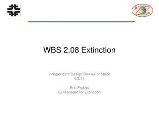 WBS 2.08 Extinction