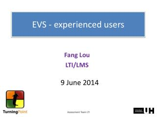 EVS - experienced users