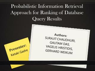 Probabilistic Information Retrieval Approach for Ranking of Database Query Results