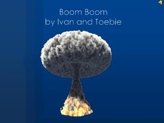Boom  Boom by Ivan  and  Toebie