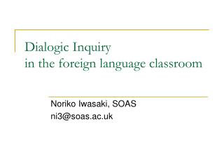 Dialogic Inquiry  in the foreign language classroom