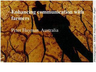 Enhancing communication with farmers  Peter Hayman  Australia