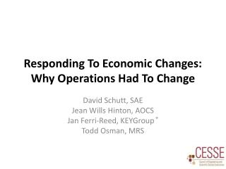 Responding To Economic Changes: Why Operations Had To Change