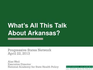 What's All This Talk About Arkansas?