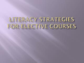 Literacy Strategies for Elective Courses