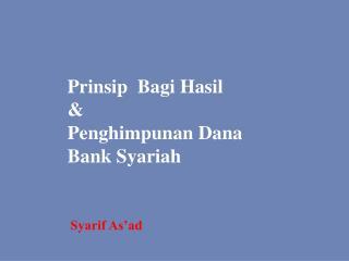 Prinsip  Bagi Hasil & Penghimpunan Dana  Bank Syariah