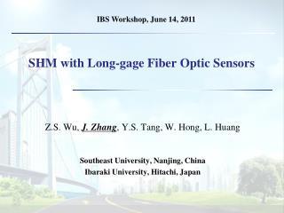 SHM with Long-gage Fiber Optic Sensors
