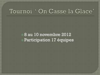 Tournoi  � On Casse la Glace�