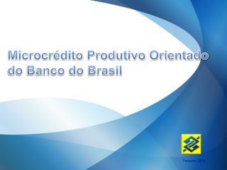 Microcrédito Produtivo Orientado do Banco do Brasil
