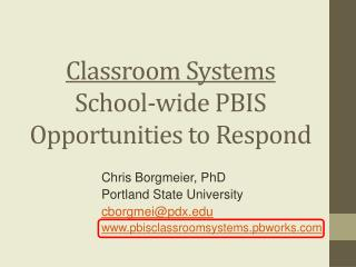 Classroom Systems School-wide PBIS Opportunities to Respond
