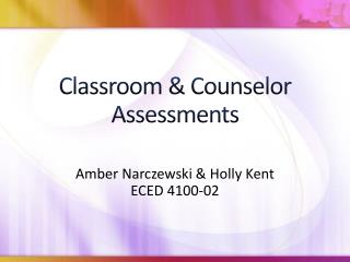 Classroom & Counselor Assessments