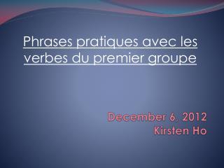 December 6, 2012 Kirsten Ho